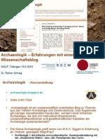 R. Schreg, Archaeologik – Erfahrungen mit einem Wissenschaftsblog. Vortrag DGUF Tübingen 16.5.2015