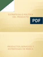 6. Estrategia o Politica Del Producto