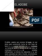El Adobe, Madera