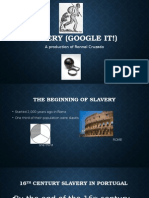 Slavery (Google It!)