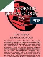 TRASTORNOS DERMATOLOGICOS
