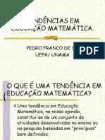 Tendências Em Educação Matemática.