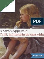 Aharon Appelfeld - Tzili La Historia de Una Vida