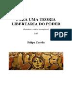 Felipe Corrêa - Para Uma Teoria Libertaria Do Poder