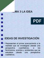 Tema 4 Ideas de Investigación