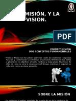 La Misión, y La Visión