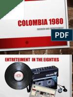 Entretenimiento y moda en Colombia 1980