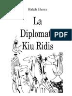 Harry Ralph - La Diplomato Kiu Ridis