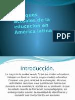 Enfoques Actuales de La Educación en América Latina