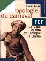 Anthropologie du carnaval. La ville, la fête et l'Afrique à Bahia