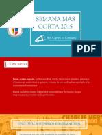 PRESENTACION INEDITA DE LA SEMANA MAS CORTA 2015