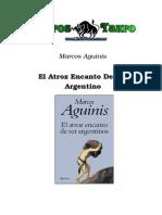 Aguinis, Marcos - El Atroz Encanto de Ser Argentinos