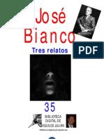 TRES RELATOS, POR JOSÉ BIANCO