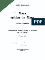 BERNARDO, João. Marx crítico de Marx, Livro primeiro, Epistemologia, classes sociais e tecnologia em O Capital. Vol. 3. Porto, Afrontamento, 1977