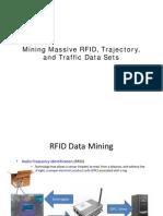 Mining Massive RFID, Trajectory, And Traffic Data