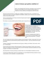 Pasta de dientes de inicio Livionex gel podria redefinir el cuidado dental