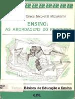 MIZUKAMI, Maria Da Graça Nicoletti,(Livro) Ensino as Abordagens Do Processo