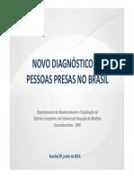 CNJ - Novo Diagnóstico de Pessoas Presas no Brasil