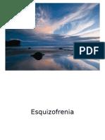 Esquizrofenia