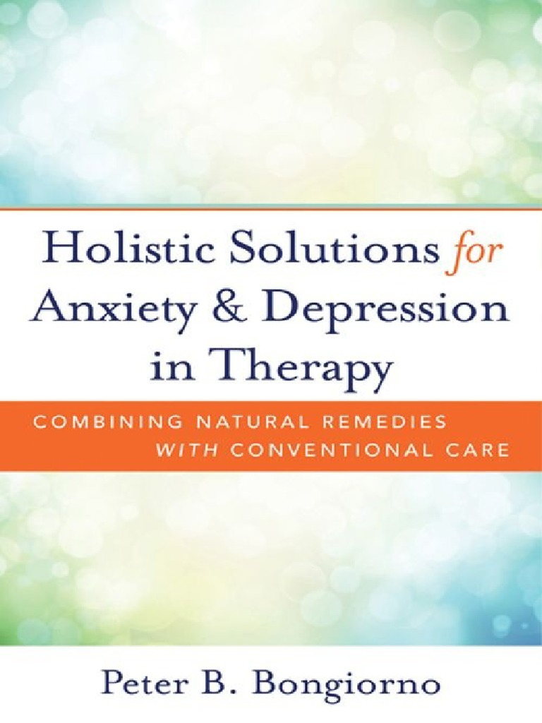 Holistic solutions for anxiety depression in therapy peter holistic solutions for anxiety depression in therapy peter bongiorno alternative medicine rapid eye movement sleep fandeluxe Images