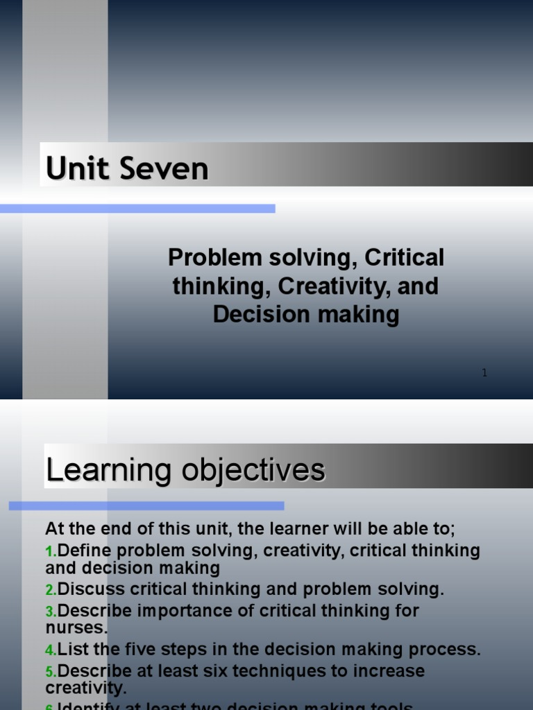 Unit 7-Problem solving, Critical thinking, Creativity, and Decision