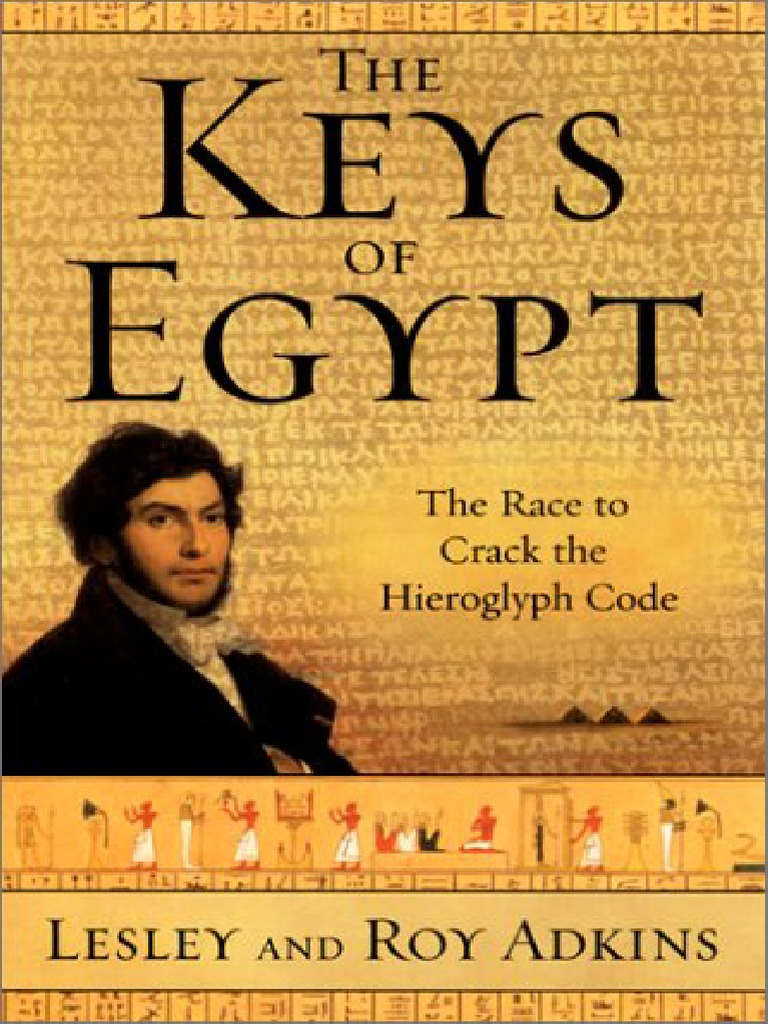 Adkins - The Keys of Egypt the Obsession to Decipher Egyptian Hieroglyphs | Egyptian  Hieroglyphs | Napoleon