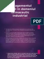 Managementul Calitãţii În Domeniul Farmaceutic Industrial