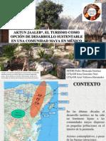 Aktun Jaaleb, El Turismo Como Opción de Desarrollo Sustentable en Una Comunidad Maya en México