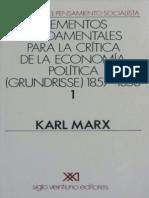 Marx - Grundrisse vol. 1 Elementos fundamentales para la crítica de la economía política