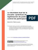 Bianchini, Maria Laura (2010). La Identidad Dual de La Escuela Practicas de Legitimacion de Pode..