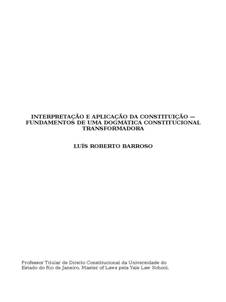 Barroso lus roberto barroso interpretao e aplicao da barroso lus roberto barroso interpretao e aplicao da constituio integral fandeluxe Choice Image