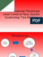 Penatalaksanaan Fisioterapi Pada Cerebral Palsy Spastik Quadriplegi