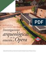 La Plazuela de Los Canos Del Peral - Investigaciones Arqueologicas en La Estacion de Opera - Madrid