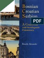 Bosnian Croatian Serbian - A Grammar & Social Commentary