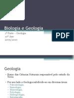 (1) Biologia e Geologia - 10º Ano - Geologia - A Geologia, os Geologos e os seus métodos