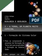 (2) Biologia e Geologia - 10º Ano - Geologia - A Terra, um planeta muito especial