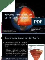 (13) - 2008-2009 - Ciências Naturais - 7º Ano - Estrutura Interna da Terra - Modelo propostos