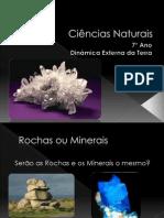 (14) - 2008-2009 - Ciências Naturais - 7º Ano - Dinâmica Externa da Terra - Minerais e Rochas