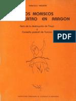 Los Moriscos y El Teatro en Aragon Auto de La Destruycion de Troya y Comedia Pastoril de Torcato