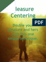 Pleasure Centering