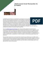 Tratamientos De Radiofrecuencia Facial Thermaclinic En Mostoles Y la villa de Madrid.
