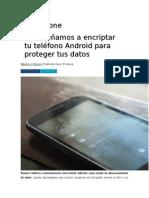 ENCRIPTAR MI CELULAR El ABC Para Encriptar Su Dispositivo Android y Volverlo Más Seguro