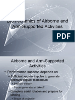 Biomechanics of Airborne and Arm-Supported Activities