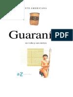 09 - Guaranies Su Vida Y Sus Mitos