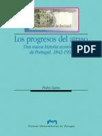 Los Progresos Del Atraso_ Una Nueva Historia Economica de Portugal, 1842-1992 -Prensas Universitarias Universidad de Zaragoz (2006)