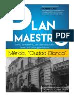 """Plan Maestro; como instrumento de diseño urbano. potenciales y limitantes. Mérida """"Ciudad Blanca"""""""