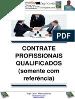 Contrate profissionais qualificados (somente com referência)