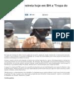 Polícia Militar Estreia Hoje Em BH a 'Tropa Do Braço' - Horizontes - Hoje Em Dia