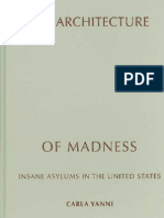 Carla Yanni the Architecture of Madness Insane Asylums in the United States Architecture Landscape and Amer Culture 2007