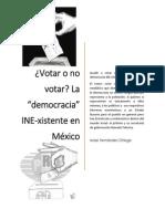 Votar o No Votar. La Democracia INE-xistente en México
